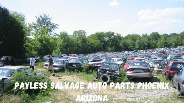 Payless Salvage Auto Parts Phoenix Arizona